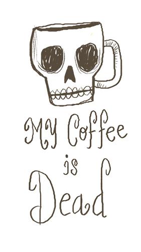 Dead Coffee